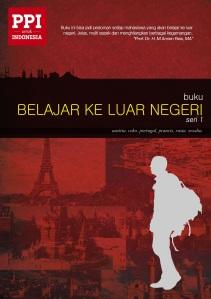 [Desember 2012] Buku Belajar Keluar Negeri_Seri 1 - PPI Eropa