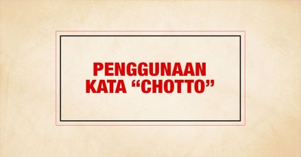 001-penggunaan-kata-chotto